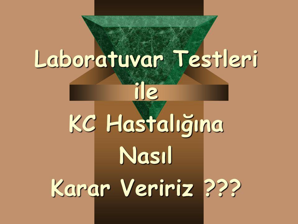 Laboratuvar Testleri ile KC Hastalığına Nasıl Karar Veririz