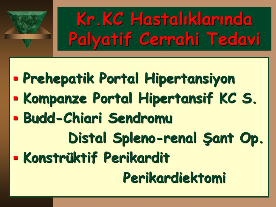 Kr.KC Hastalıklarında Palyatif Cerrahi Tedavi