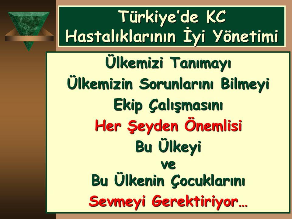 Türkiye'de KC Hastalıklarının İyi Yönetimi