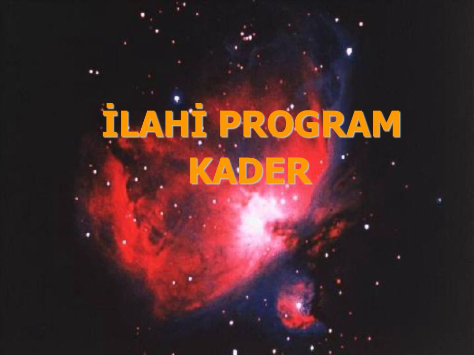 İLAHİ PROGRAM KADER