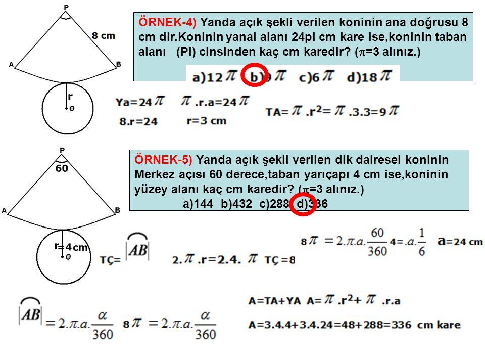ÖRNEK-4) Yanda açık şekli verilen koninin ana doğrusu 8