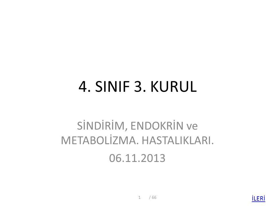 SİNDİRİM, ENDOKRİN ve METABOLİZMA. HASTALIKLARI. 06.11.2013