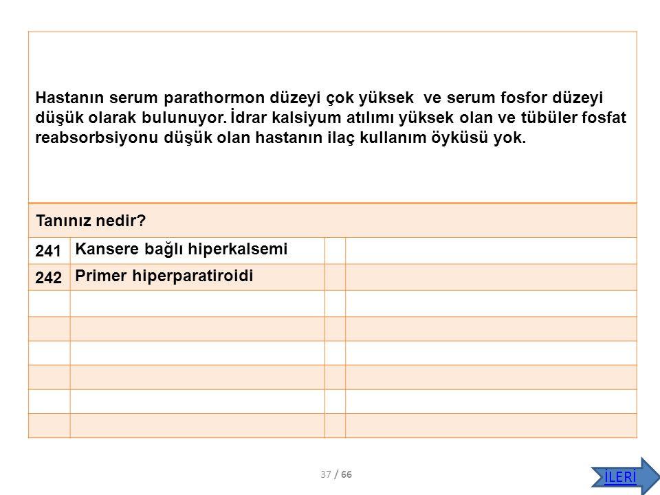 Kansere bağlı hiperkalsemi 242 Primer hiperparatiroidi