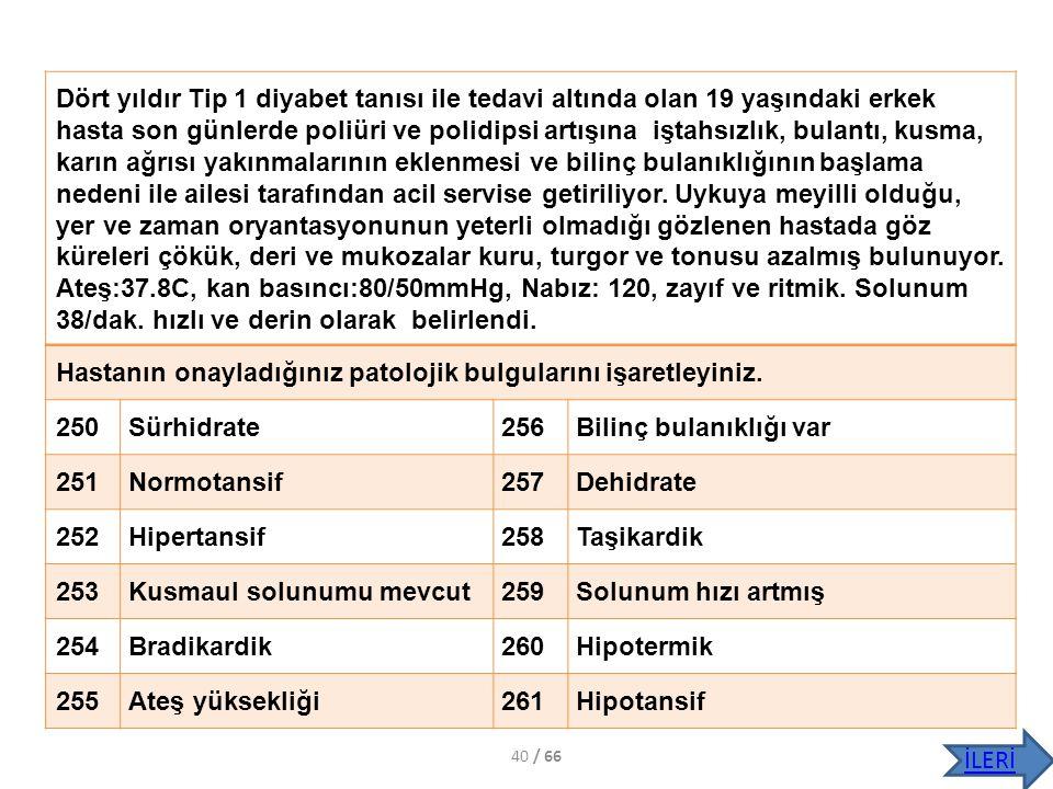 Hastanın onayladığınız patolojik bulgularını işaretleyiniz. 250