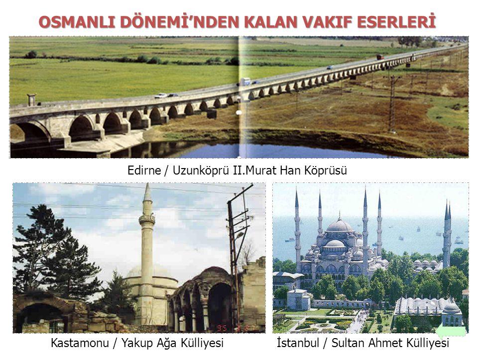 OSMANLI DÖNEMİ'NDEN KALAN VAKIF ESERLERİ