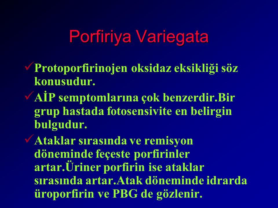 Porfiriya Variegata Protoporfirinojen oksidaz eksikliği söz konusudur.