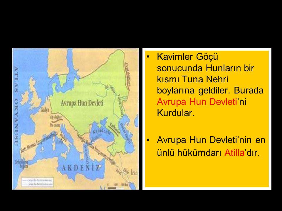 Avrupa Hun Devleti Kavimler Göçü sonucunda Hunların bir kısmı Tuna Nehri boylarına geldiler. Burada Avrupa Hun Devleti'ni Kurdular.