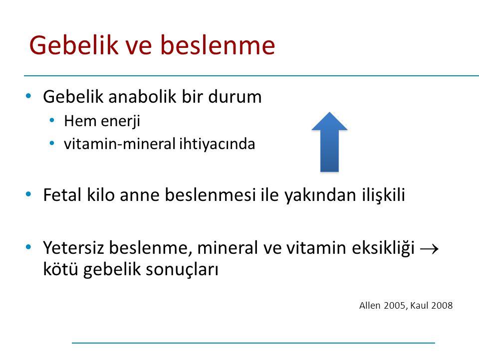 Gebelik ve beslenme Gebelik anabolik bir durum