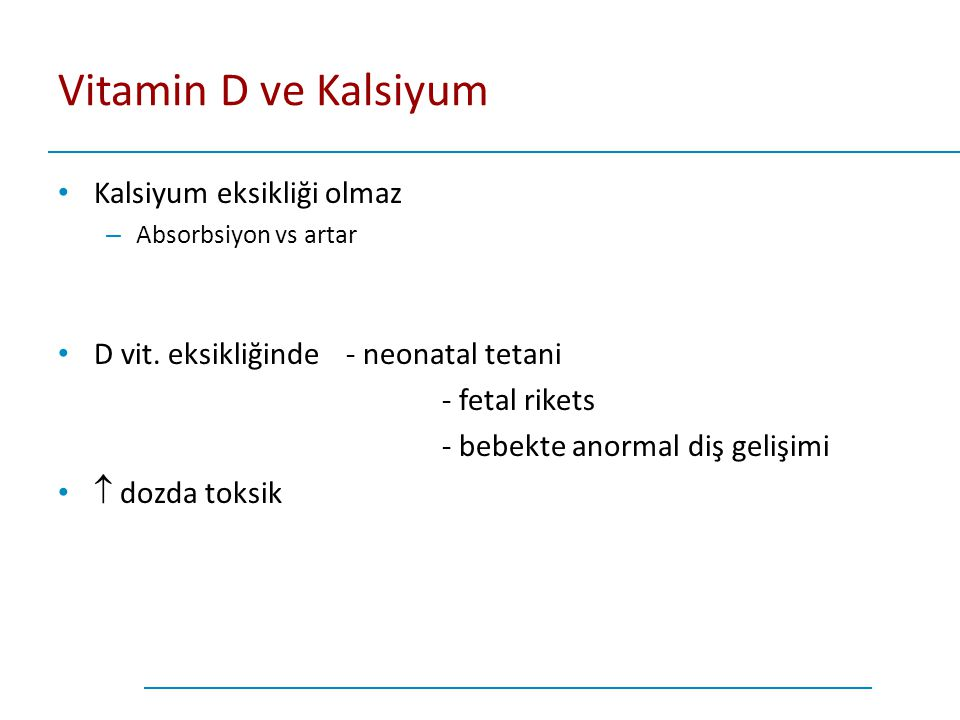 Vitamin D ve Kalsiyum Kalsiyum eksikliği olmaz