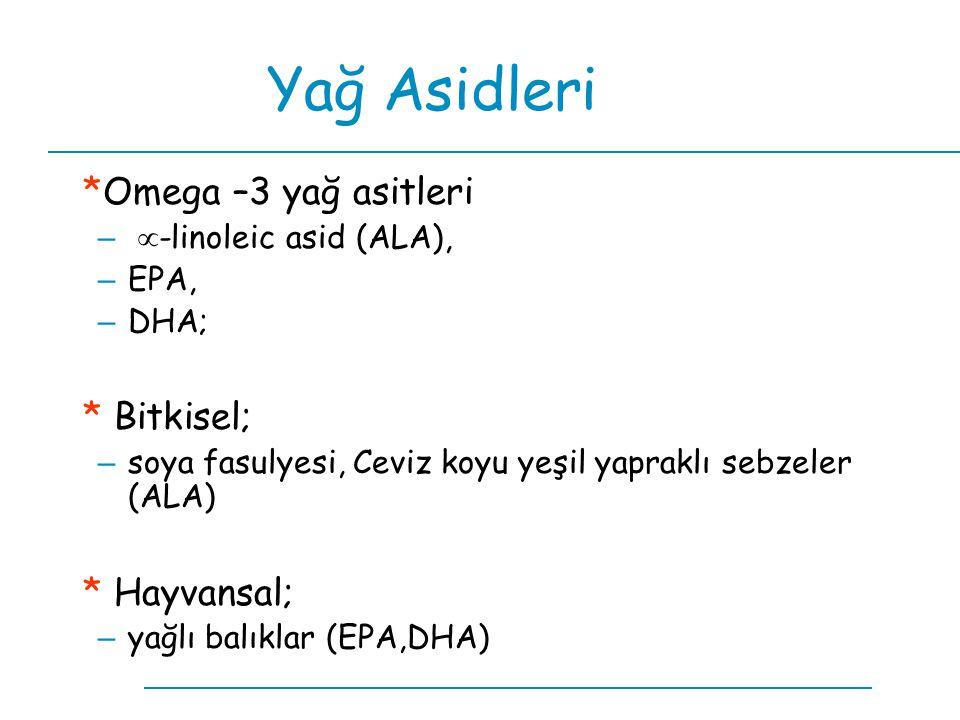 Yağ Asidleri *Omega –3 yağ asitleri * Bitkisel; * Hayvansal;
