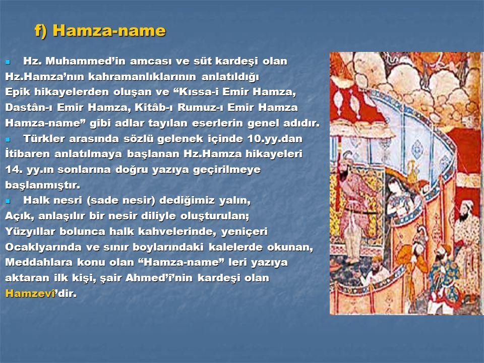 f) Hamza-name Hz. Muhammed'in amcası ve süt kardeşi olan