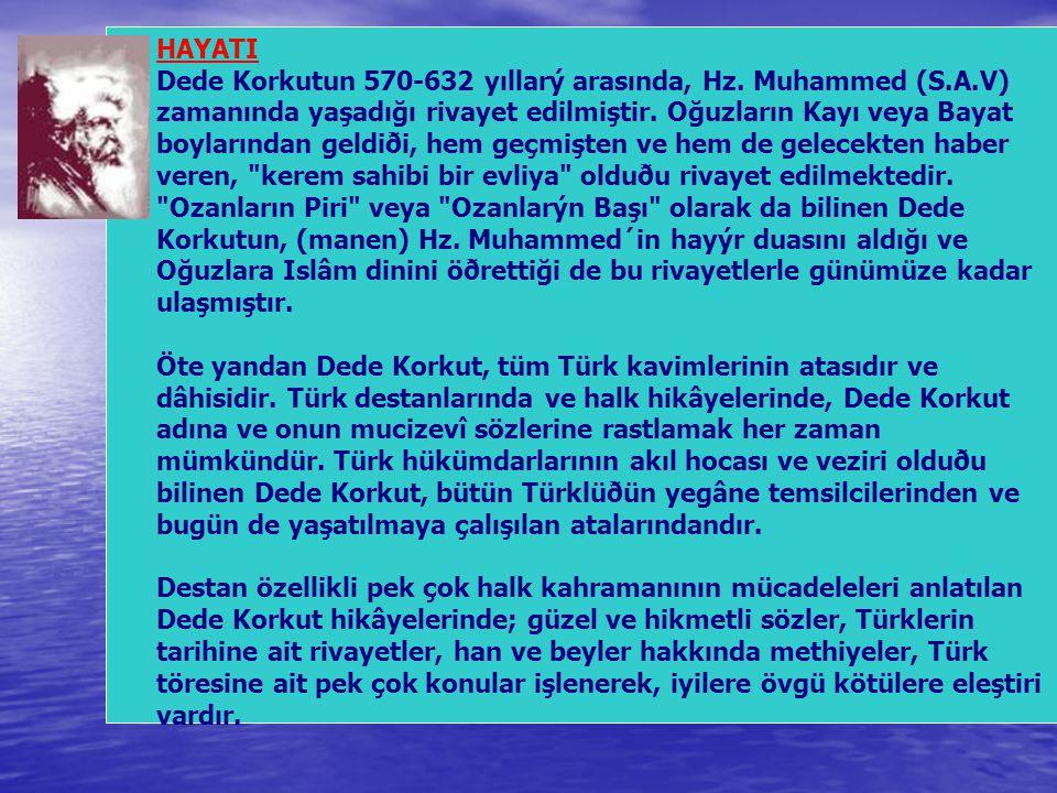 HAYATI Dede Korkutun 570-632 yıllarý arasında, Hz. Muhammed (S. A