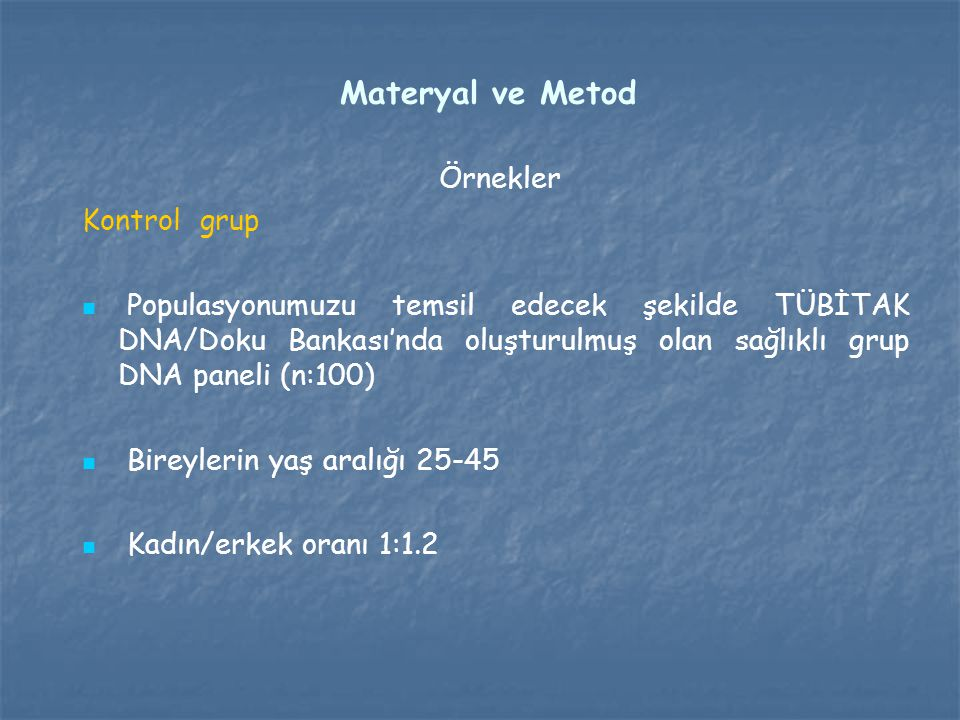 Materyal ve Metod Örnekler Kontrol grup
