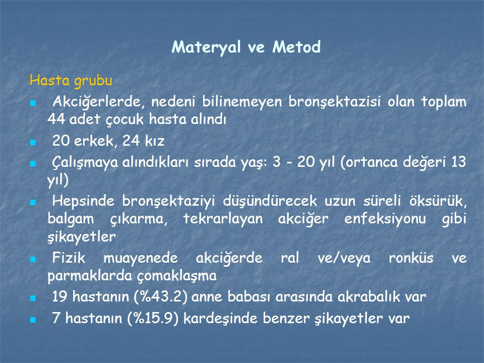 Materyal ve Metod Hasta grubu