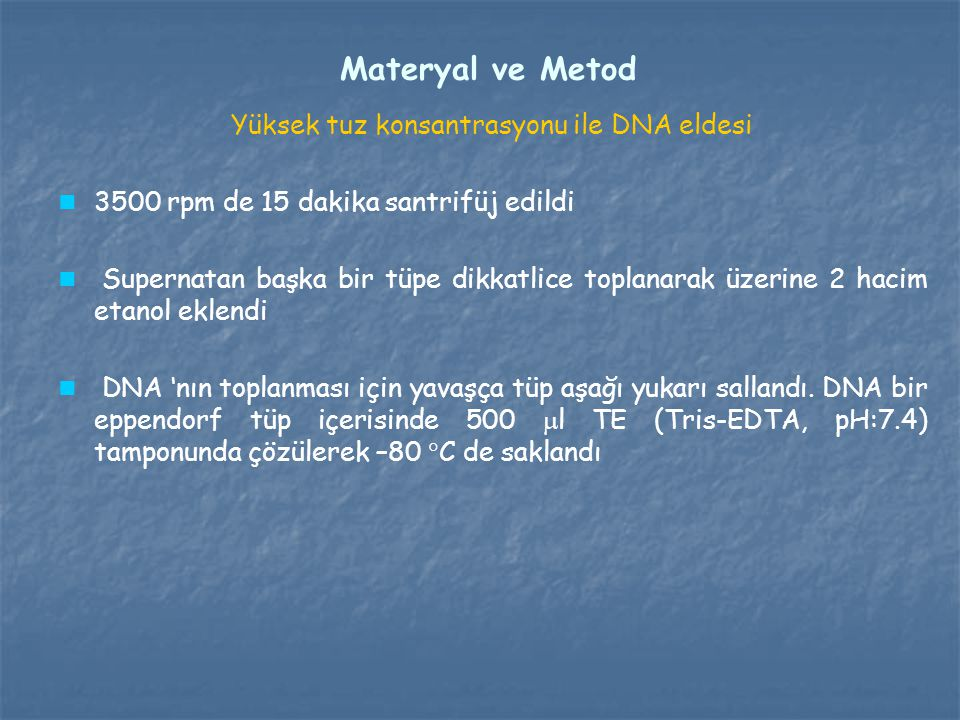 Yüksek tuz konsantrasyonu ile DNA eldesi