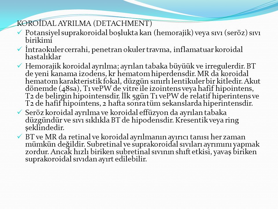 KOROİDAL AYRILMA (DETACHMENT)