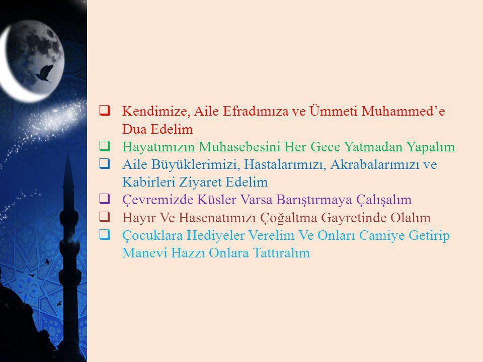 Kendimize, Aile Efradımıza ve Ümmeti Muhammed'e Dua Edelim