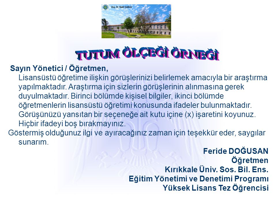 TUTUM ÖLÇEĞİ ÖRNEĞİ Sayın Yönetici / Öğretmen,