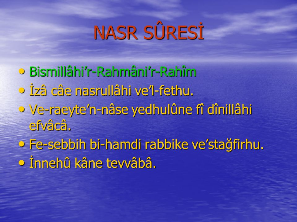 NASR SÛRESİ Bismillâhi'r-Rahmâni'r-Rahîm