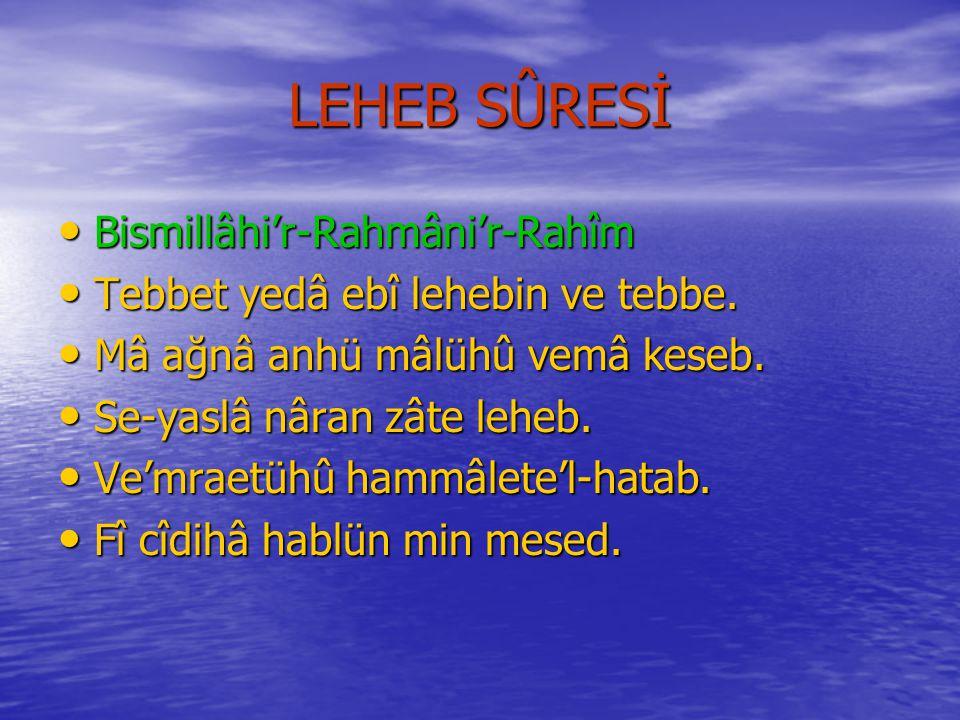 LEHEB SÛRESİ Bismillâhi'r-Rahmâni'r-Rahîm