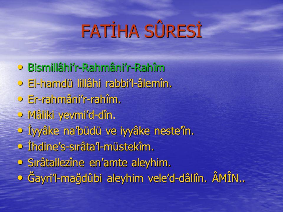 FATİHA SÛRESİ Bismillâhi'r-Rahmâni'r-Rahîm