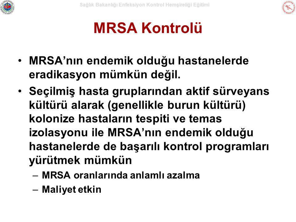 MRSA Kontrolü MRSA'nın endemik olduğu hastanelerde eradikasyon mümkün değil.