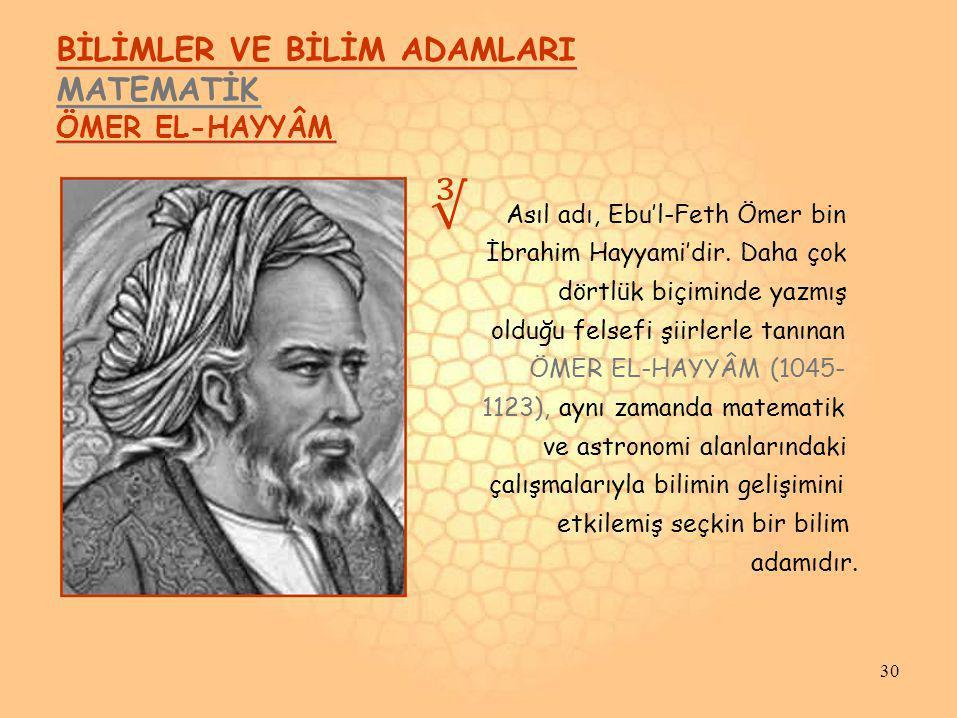 ∛ BİLİMLER VE BİLİM ADAMLARI MATEMATİK ÖMER EL-HAYYÂM