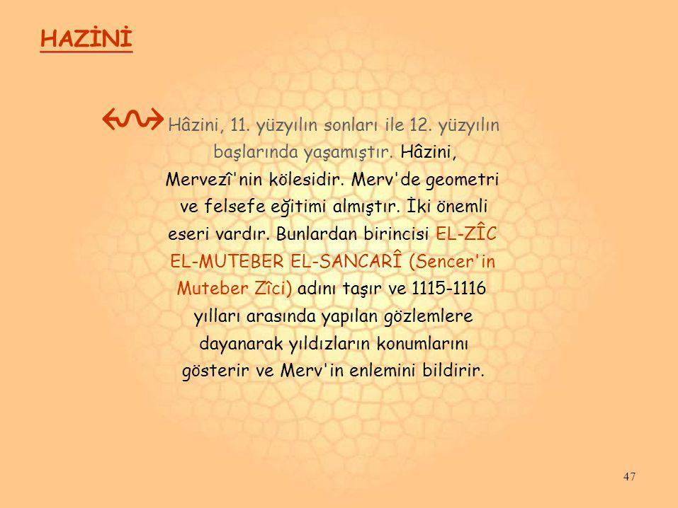 ↭ HAZİNİ Hâzini, 11. yüzyılın sonları ile 12. yüzyılın