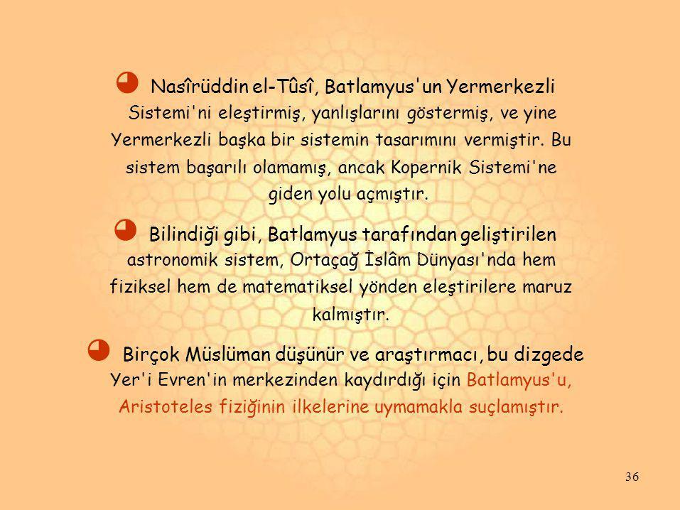 ◕ Nasîrüddin el-Tûsî, Batlamyus un Yermerkezli