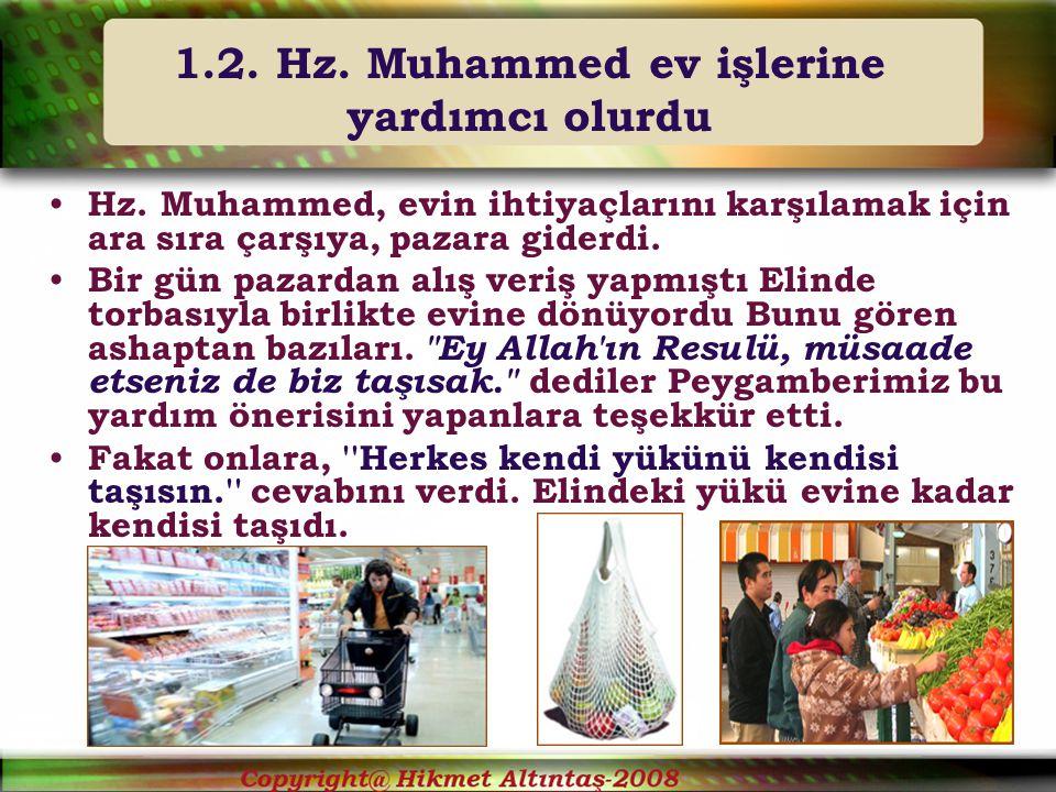 1.2. Hz. Muhammed ev işlerine yardımcı olurdu
