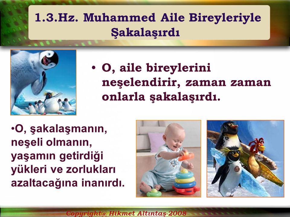 1.3.Hz. Muhammed Aile Bireyleriyle Şakalaşırdı