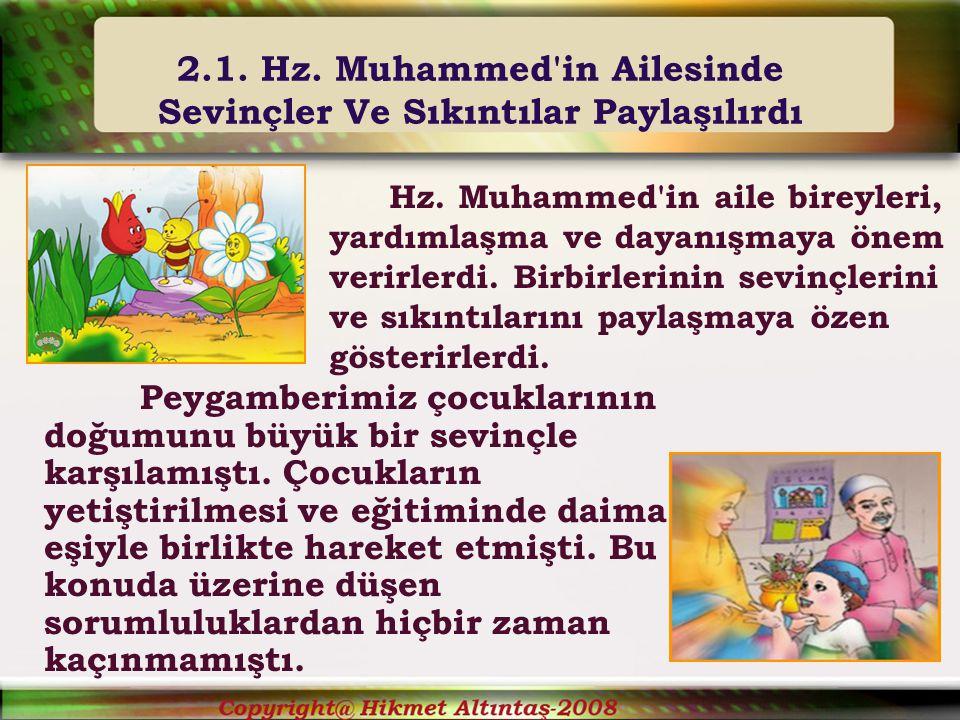 2.1. Hz. Muhammed in Ailesinde Sevinçler Ve Sıkıntılar Paylaşılırdı