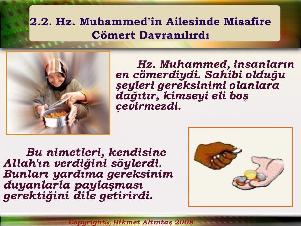 2.2. Hz. Muhammed in Ailesinde Misafire Cömert Davranılırdı