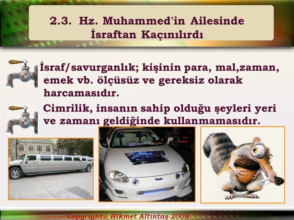 2.3. Hz. Muhammed in Ailesinde İsraftan Kaçınılırdı