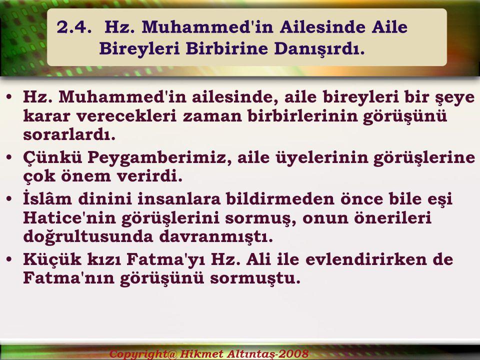 2.4. Hz. Muhammed in Ailesinde Aile Bireyleri Birbirine Danışırdı.
