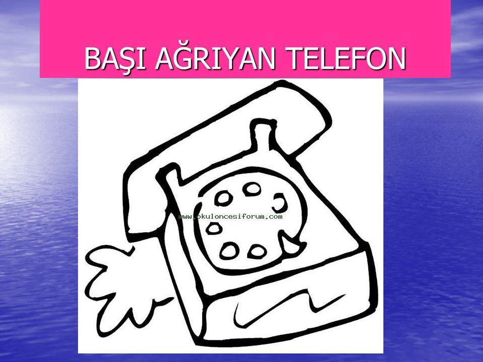 BAŞI AĞRIYAN TELEFON