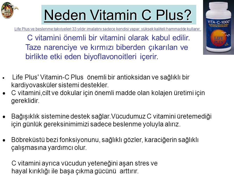 Neden Vitamin C Plus Life Plus ve beslenme takviyeleri 33 yıldır imalatını sadece kendisi yapar, yüksek kaliteli hammadde kullanır.