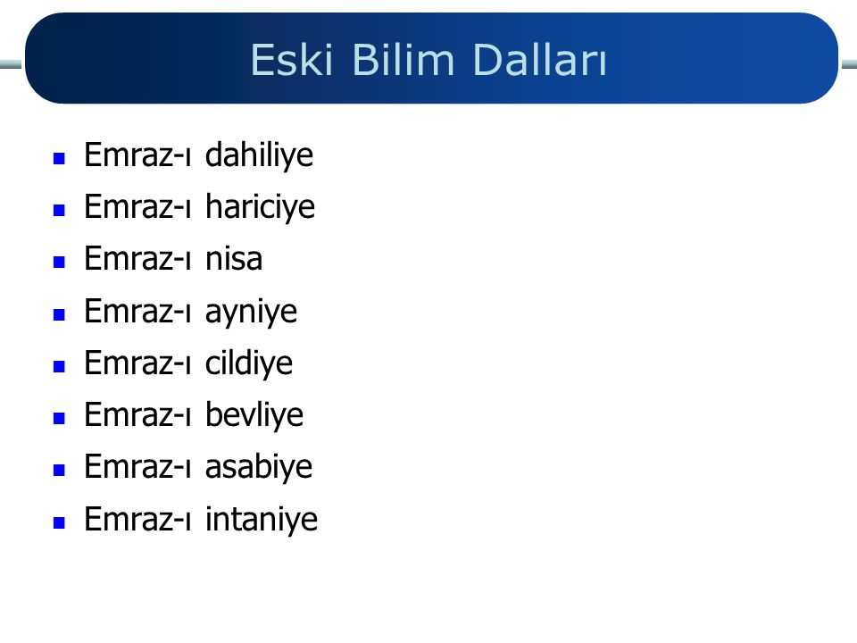 Eski Bilim Dalları Emraz-ı dahiliye Emraz-ı hariciye Emraz-ı nisa