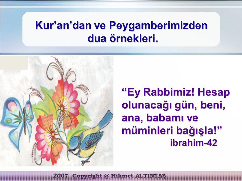 Kur'an'dan ve Peygamberimizden dua örnekleri.
