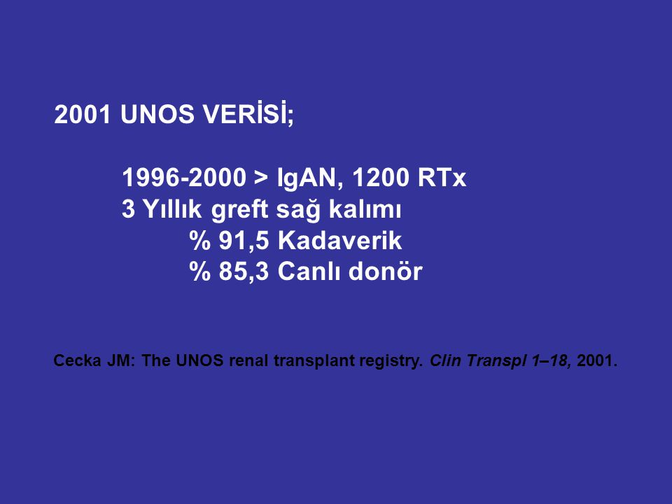 Cecka JM: The UNOS renal transplant registry. Clin Transpl 1–18, 2001.