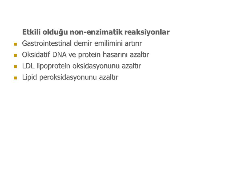 Etkili olduğu non-enzimatik reaksiyonlar
