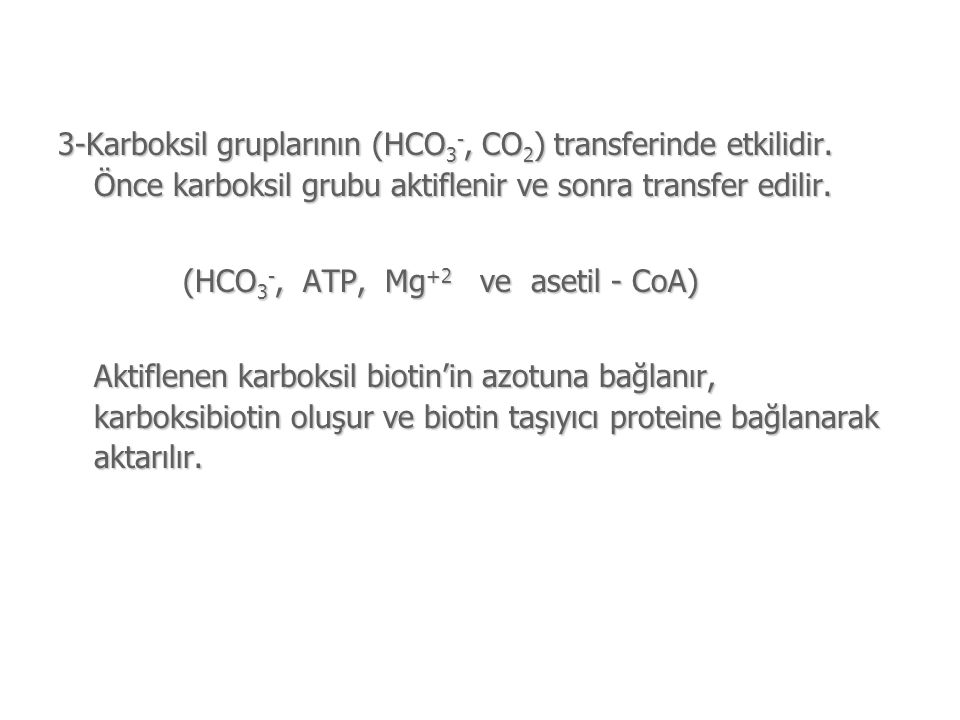 3-Karboksil gruplarının (HCO3-, CO2) transferinde etkilidir