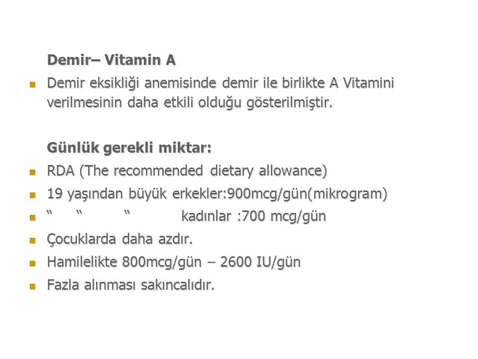 Günlük gerekli miktar: RDA (The recommended dietary allowance)