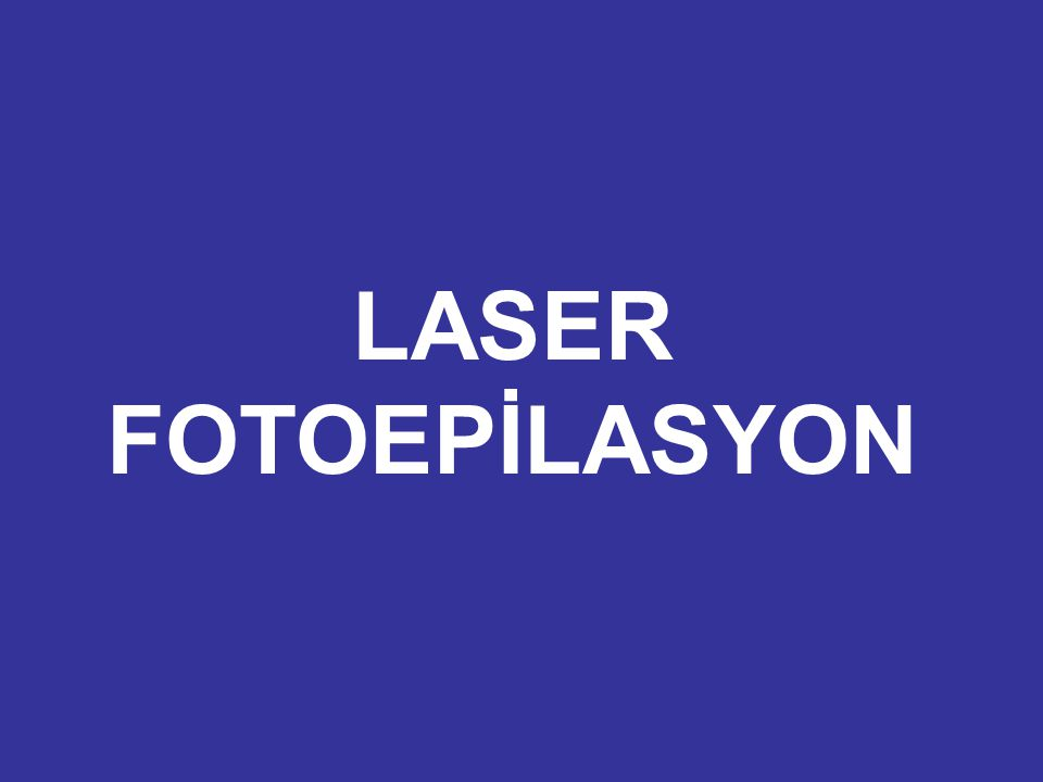 LASER FOTOEPİLASYON