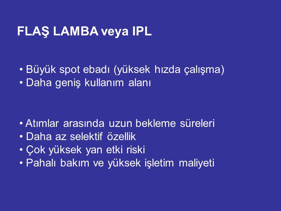 FLAŞ LAMBA veya IPL Büyük spot ebadı (yüksek hızda çalışma)