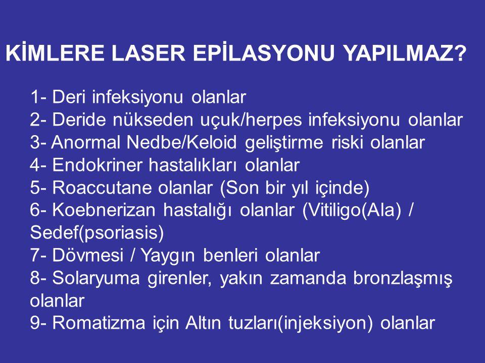 KİMLERE LASER EPİLASYONU YAPILMAZ