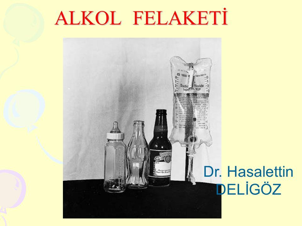 ALKOL FELAKETİ Dr. Hasalettin DELİGÖZ