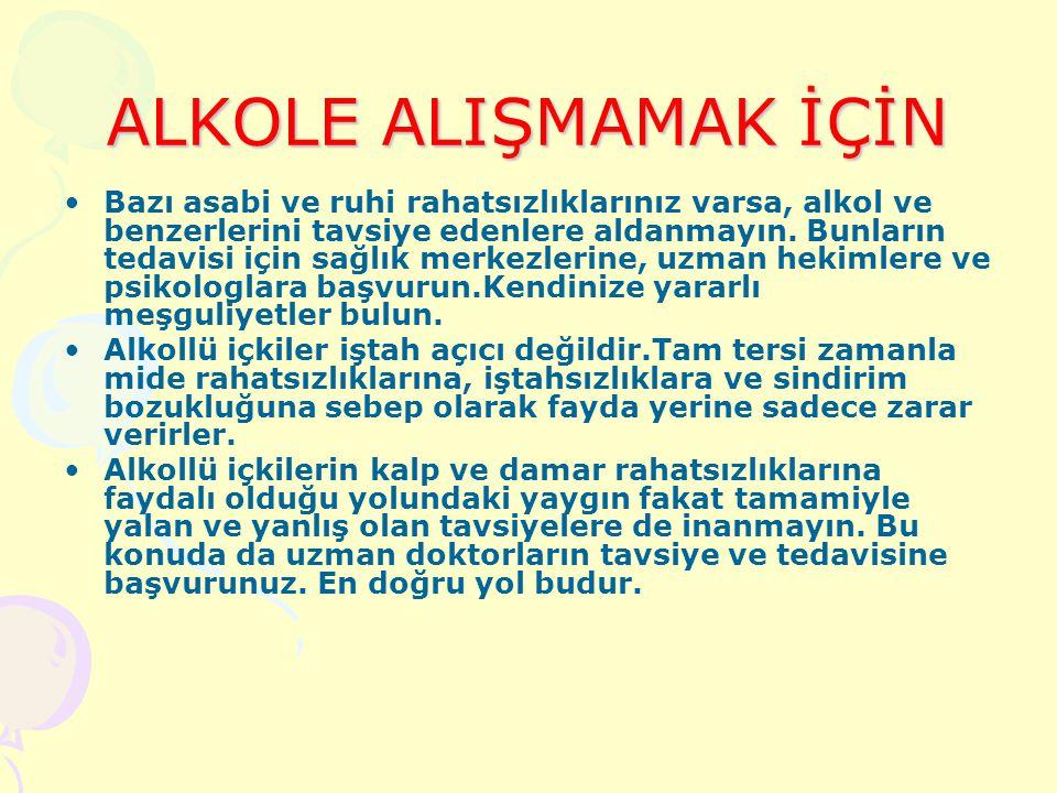 ALKOLE ALIŞMAMAK İÇİN