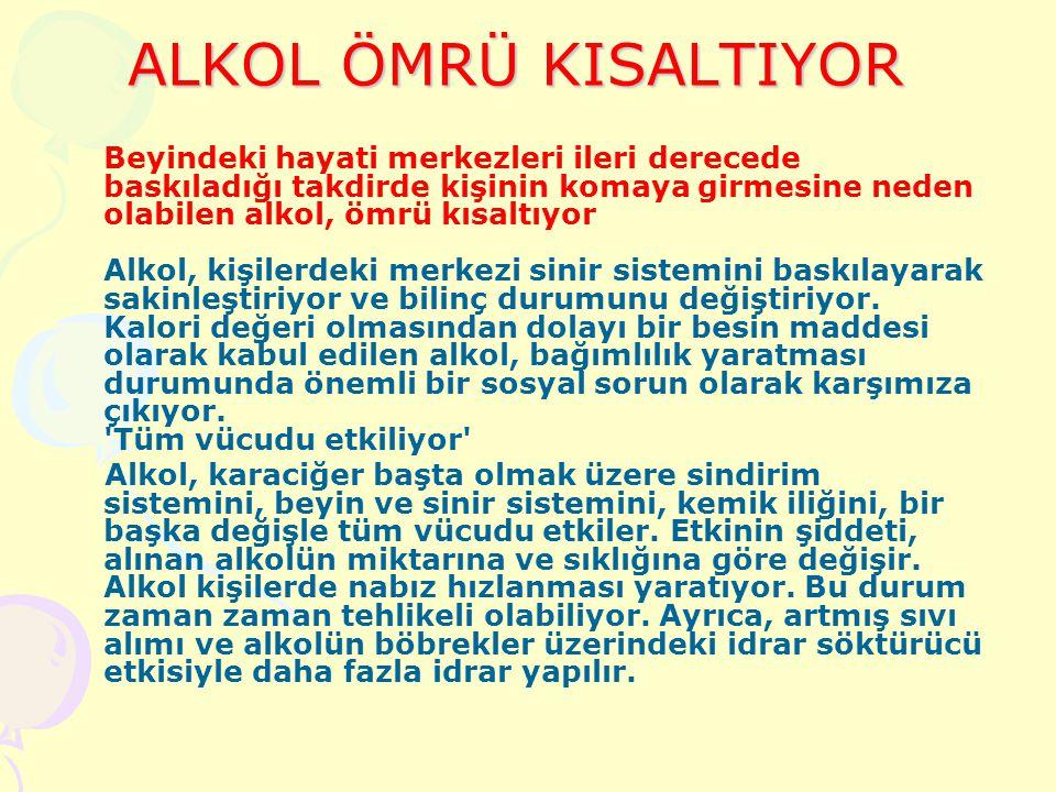 ALKOL ÖMRÜ KISALTIYOR