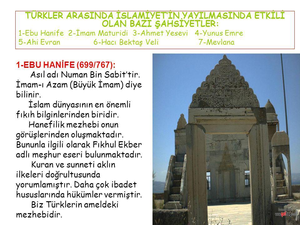 Asıl adı Numan Bin Sabit'tir. İmam-ı Azam (Büyük İmam) diye bilinir.
